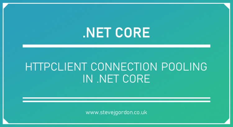 HttpClient Connection Pooling in .NET Core header