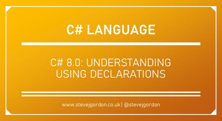 C# - Understanding Using Declarations Header