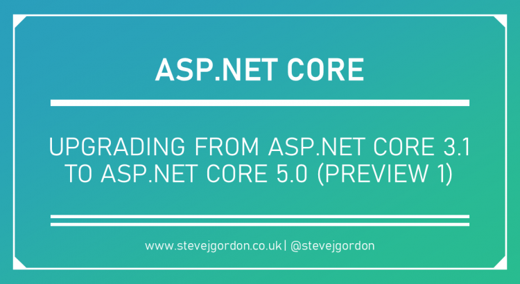 Upgrading from ASP.NET Core 3.1 to 5.0 (Preview 1) Header