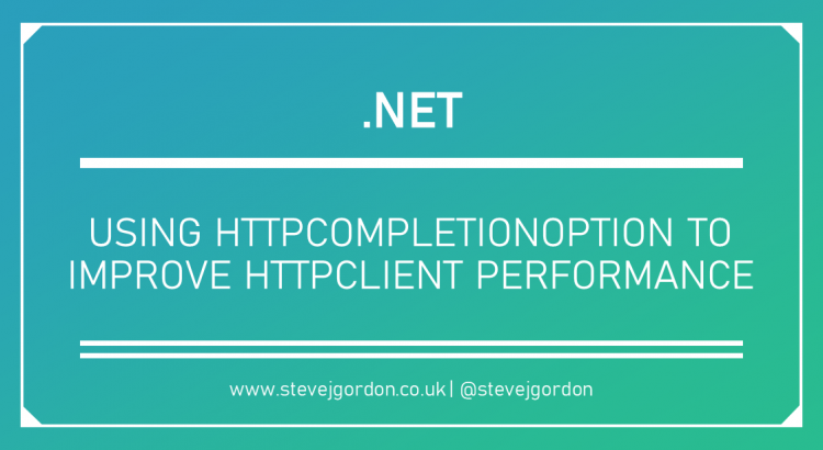 Using HttpCompletionOption to Improve HttpClient Performance in .NET Header