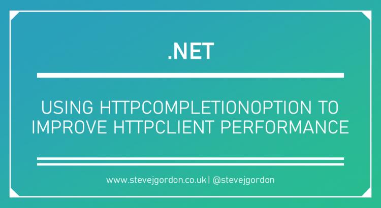 Using HttpCompletionOption to Improve HttpClient Performance in .NET Header