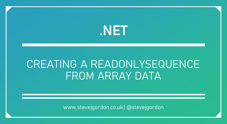 Creating a ReadOnlySequence from Array Data Header