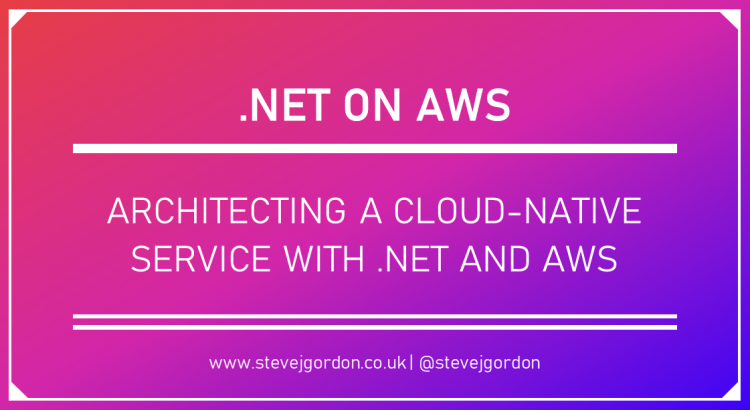 Architecting a Cloud-Native Service with .NET and AWS Header