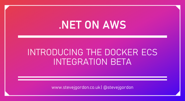 .NET on AWS - Introducing the Docker ECS Integration Beta Header