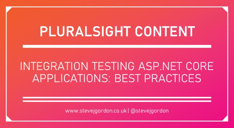Integration Testing ASP.NET Core Applications Best Practices Header