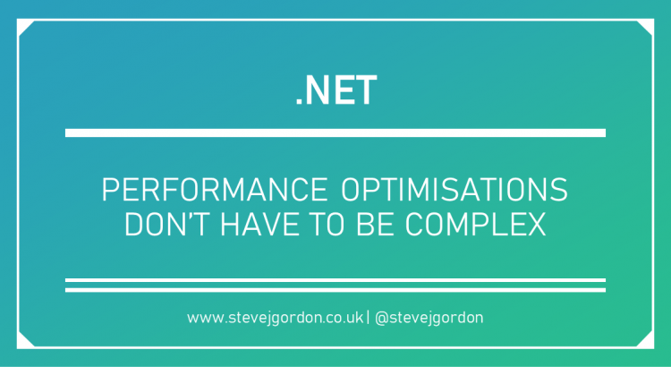 Performance Optimisations Don't Have to be Complex Header