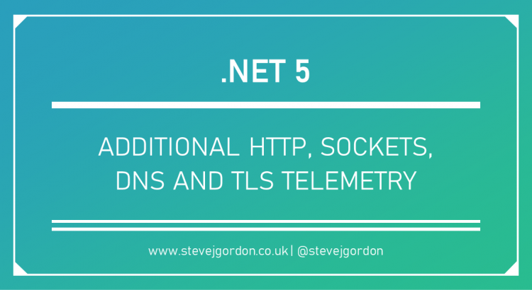 .NET 5 - Additional HTTP, Sockets, DNS and TLS Telemetry Header