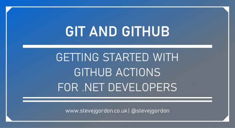 Getting Started with GitHub Actions for .NET Developers